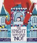 The Knight Who Said No! book