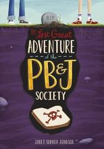The Last Great Adventure of the PB & J Society book