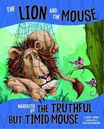 The Lion and the Mouse, Narrated by the Timid But Truthful Mouse book