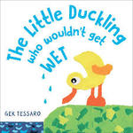 The Little Duckling Who Wouldn't Get Wet book