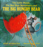 The Little Mouse, the Red Ripe Strawberry, and the Big Hungry Bear book