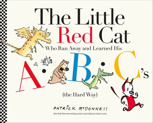 The Little Red Cat Who Ran Away and Learned His ABC's (the Hard Way) book