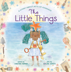 The Little Things: A Story about Acts of Kindness book
