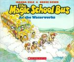 The Magic School Bus At The Waterworks book