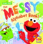 The Messy Alphabet Book! book