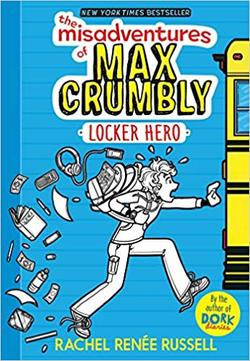 The Misadventures of Max Crumbly 1: Locker Hero book