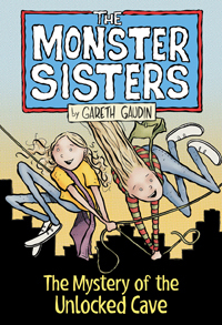 The Monster Sisters and the Mystery of the Unlocked Cave book