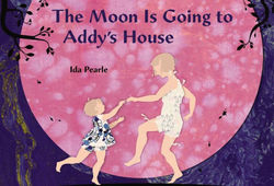 The Moon Is Going to Addy's House book