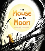 The Mouse and the Moon book