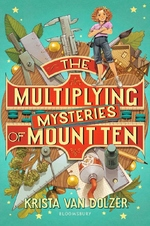 The Multiplying Mysteries of Mount Ten book