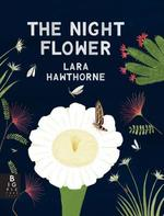 The Night Flower: The Blooming of the Saguaro Cactus book