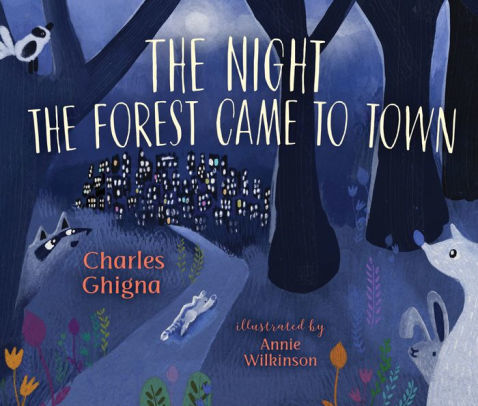 The Night the Forest Came to Town book