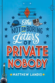 The Not-So-Boring Letters of Private Nobody book