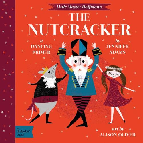 The Nutcracker: A BabyLit Dancing Primer book