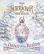The Nutcracker and the Four Realms: The Dance of the Realms book