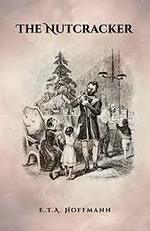 The Nutcracker: The Original 1853 Edition With Illustrations book