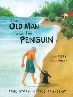 The Old Man and the Penguin: A True Story of True Friendship book