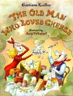 The Old Man Who Loved Cheese book