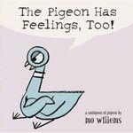 The Pigeon Has Feelings, Too! book
