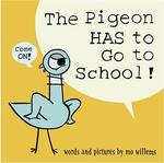 The Pigeon HAS to Go to School! book