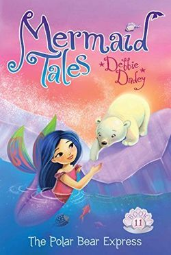 The Polar Bear Express (Mermaid Tales) book