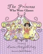 The Princess Who Wore Glasses book