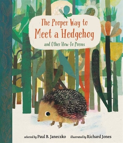 The Proper Way to Meet a Hedgehog and Other How-To Poems book