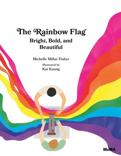 The Rainbow Flag: Bright, Bold, and Beautiful book