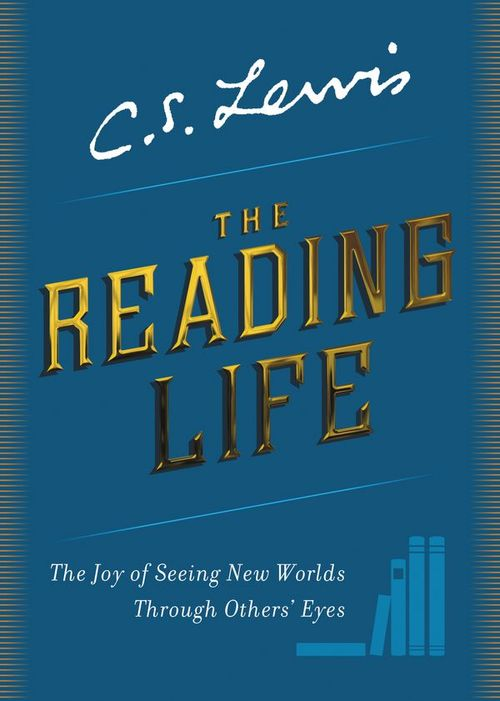 The Reading Life: The Joy of Seeing New Worlds Through Others' Eyes book