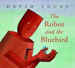 The Robot and the Bluebird book