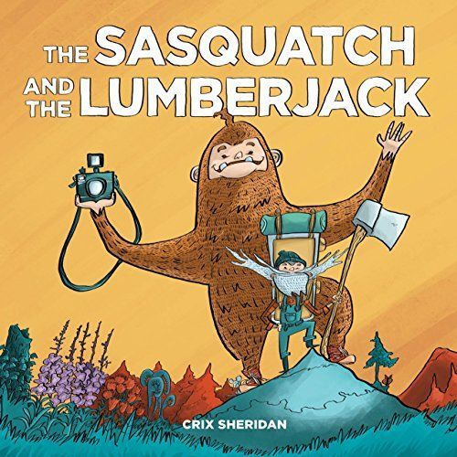 The Sasquatch and the Lumberjack book