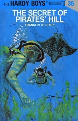 The Secret of Pirates' Hill by Franklin W  Dixon
