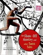The Show-Off Monkey and Other Taoist Tales book