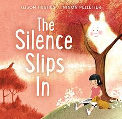 The Silence Slips In book