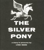 The Silver Pony: A Story in Pictures book