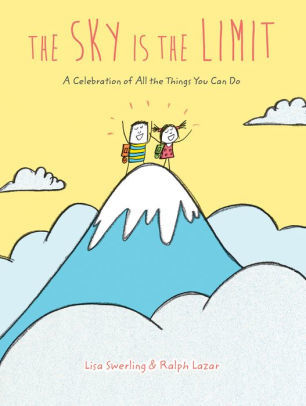 The Sky Is the Limit: A Celebration of All the Things You Can Do (Graduation Book for Kids, Preschool Graduation Gift, Toddler Book) book