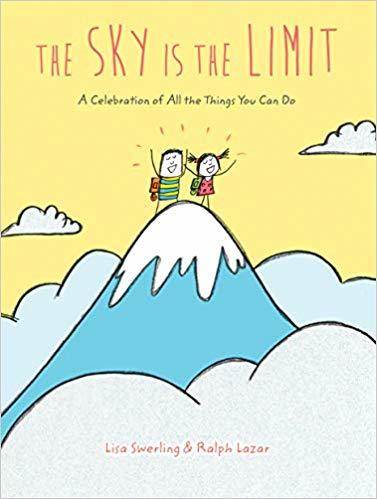 The Sky Is the Limit: A Celebration of All the Things You Can Do book