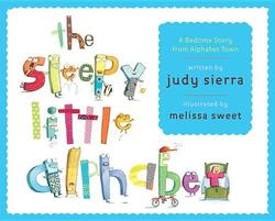The Sleepy Little Alphabet: A Bedtime Story from Alphabet Town book