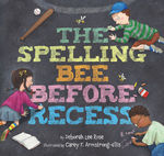 The Spelling Bee Before Recess book