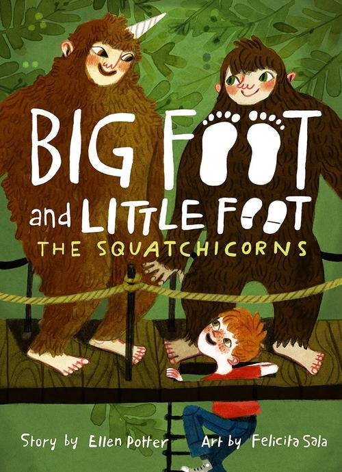 The Squatchicorns (Big Foot and Little Foot #3) book