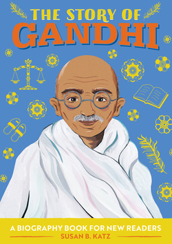 The Story of Gandhi: A Biography Book for New Readers book