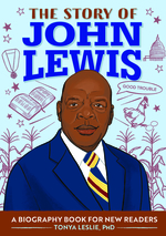 The Story of John Lewis: A Biography Book for Young Readers book