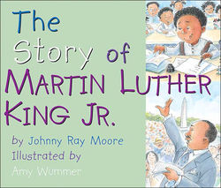 The Story Of Martin Luther King Jr By Amy Wummer Children S Book