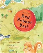 The Story of Red Rubber Ball book