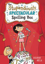 The Stupendously Spectacular Spelling Bee book