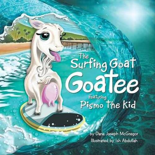 The Surfing Goat Goatee Featuring Pismo the Kid book