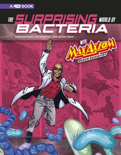 The Surprising World of Bacteria with Max Axiom, Super Scientist book
