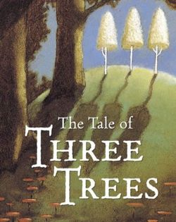 The Tale of Three Trees book