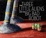 The Three Little Aliens and the Big Bad Robot book