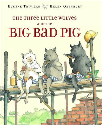 The Three Little Wolves and the Big Bad Pig book